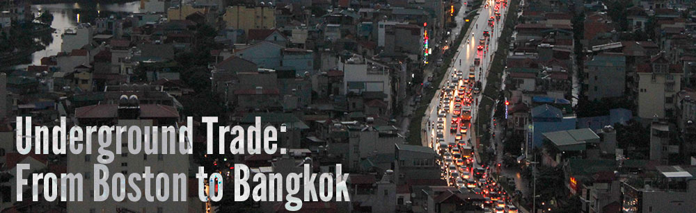 Underground Trade: From Boston to Bangkok