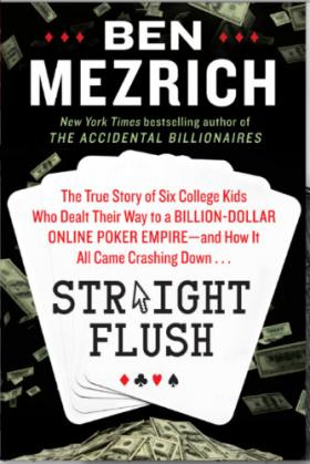 Cover photo for Straight Flush by Ben Mezrich.