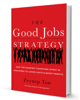 """The Good Jobs Strategy"" is a new book by MIT Sloan School of Management associate professor Zeynep Ton."