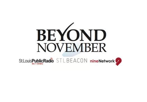 Beyond November is a public media collaboration in St. Louis.