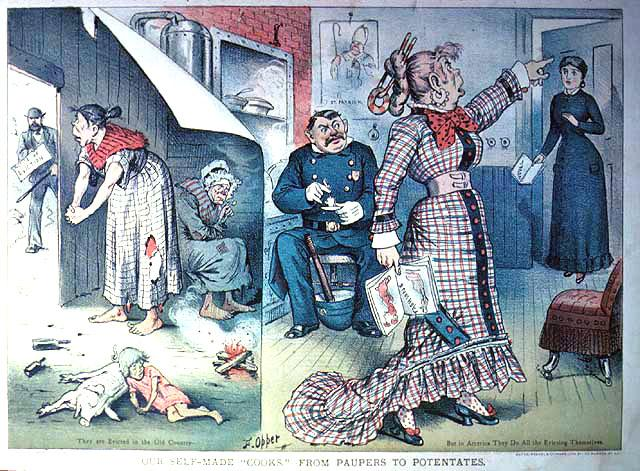 """Our Self-made 'Cooks'--From Paupers to Potentates."" (Puck, January 30, 1884)  This cartoon points with irony to the quick transition from a life of destitution in Ireland to that of dismissing an uppity servant in an American household."