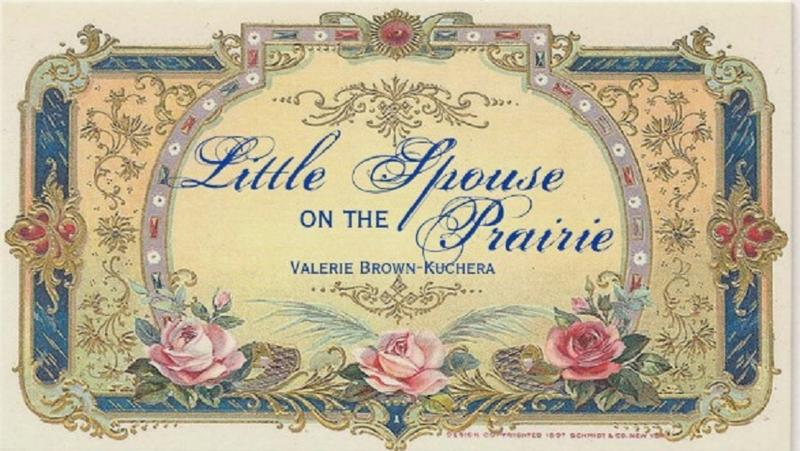 Little Spouse on the Prairie with Valerie Brown-Kuchera