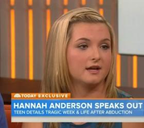 Hannah Anderson was abducted when she was 16, and taken into remote Idaho backcountry.