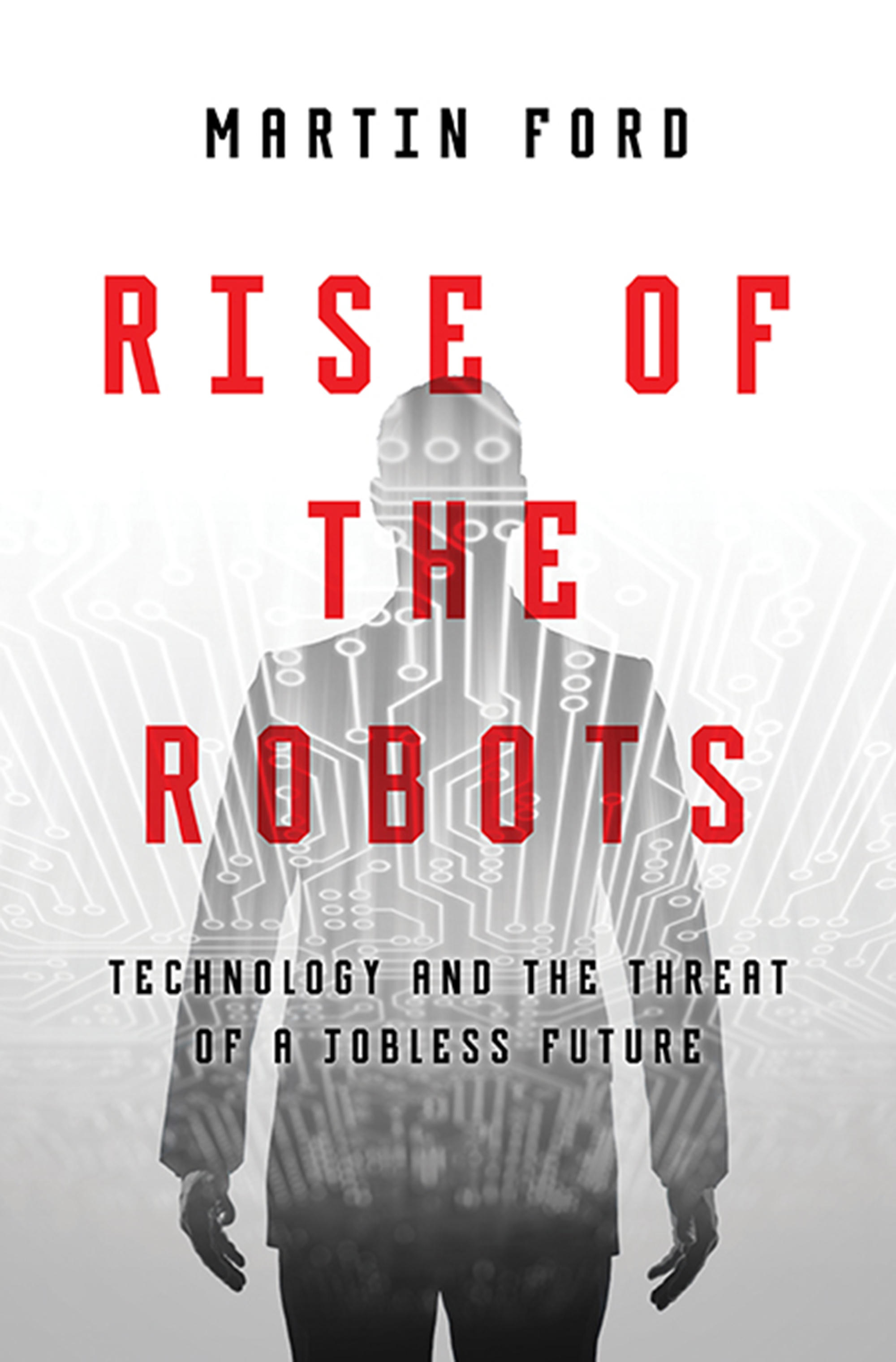 Author Martin Ford Discusses Technology Undermining Human Labor ...