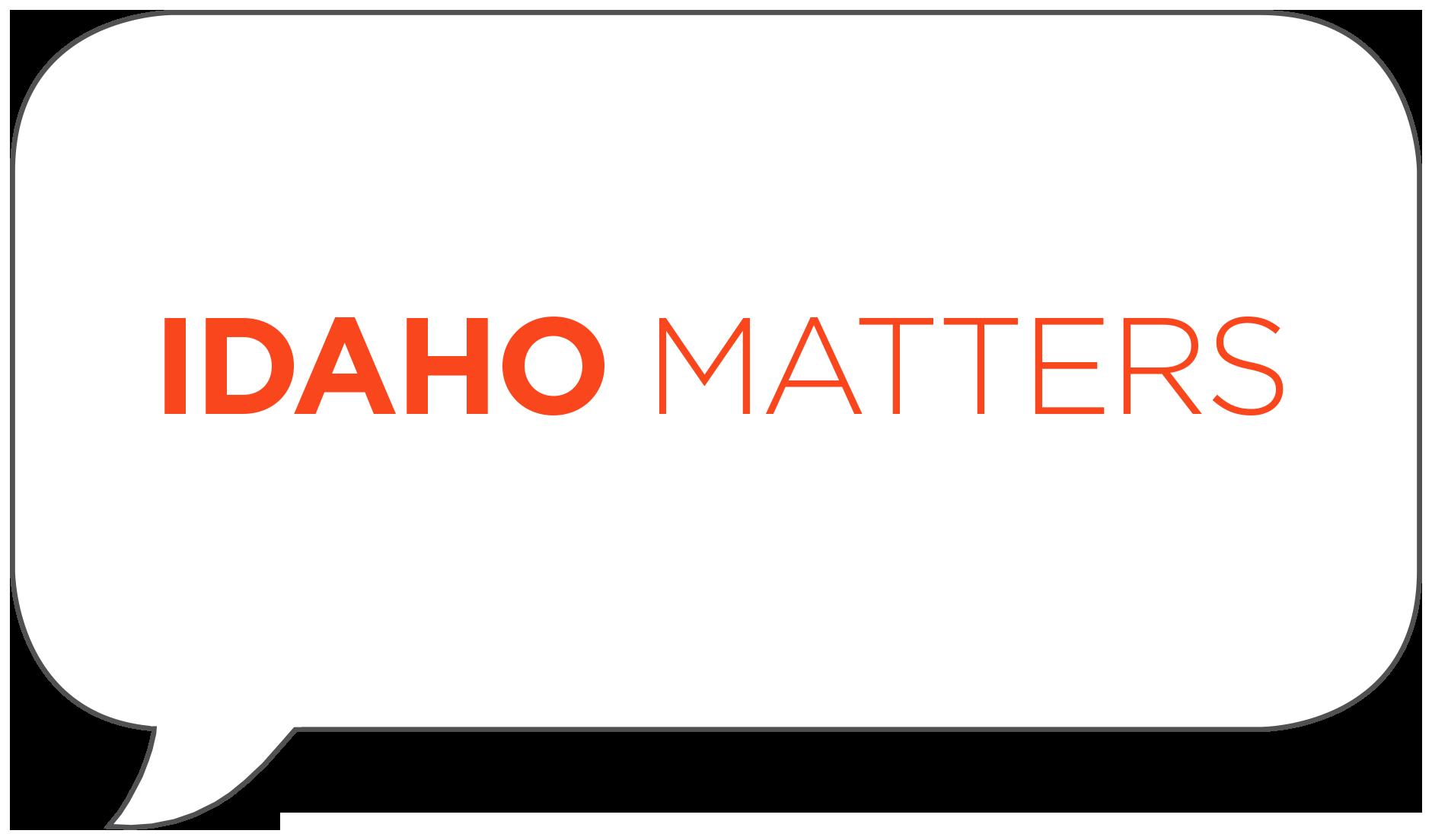 Idaho Matters Boise State Public Radio