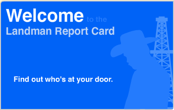 """""""Help! There's a landman at my door!""""  Landman Report Card promises a """"crash course"""" in what to do when drilling is on offer."""