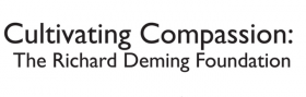 Cultivating Compassion: The Richard Deming Foundation