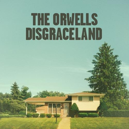 The Orwells' Disgraceland is this week's featured release.