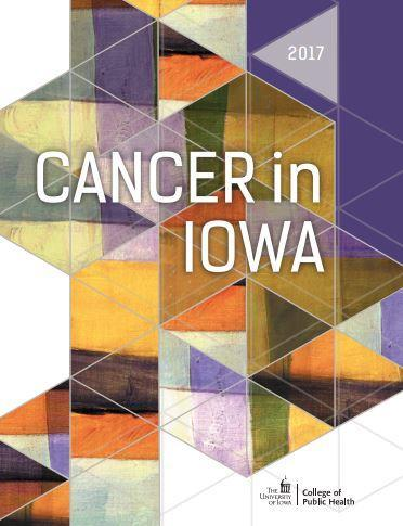 "The ""Cancer in Iowa"" report was released by the State Health Registry of Iowa in the University of Iowa College of Public Health."