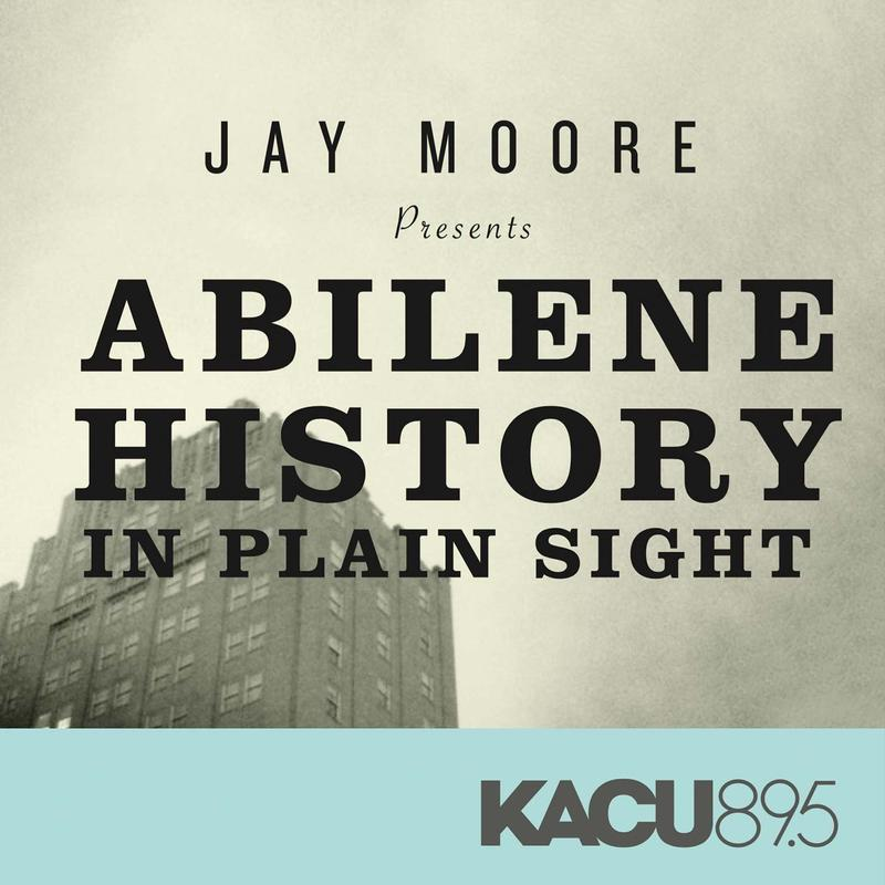 Jay Moore presents Abilene's History In Plain Sight