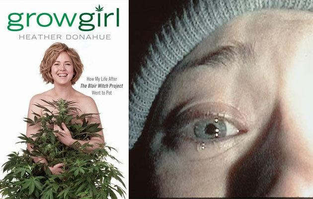 After starring in Black With Project, Heather Donahue went on to grow pot marijuana. And now she's written a book about it.