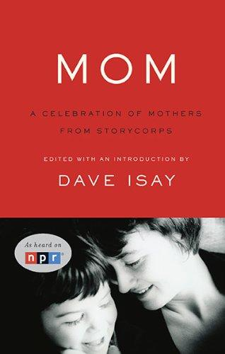 "Dave Isay's book ""Mom"""