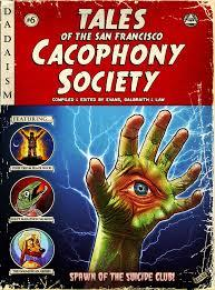 Tales of the San Francisco Cacophony Society Written by Carrie Galbraith, John Law, and Edited by Kevin Evans