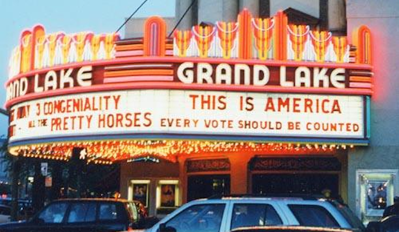 Following the Supreme Court decision to stop the vote count in Florida, during the 2000 presidential election, theater owner, Allen Michaan, began posting messages on the marquee.