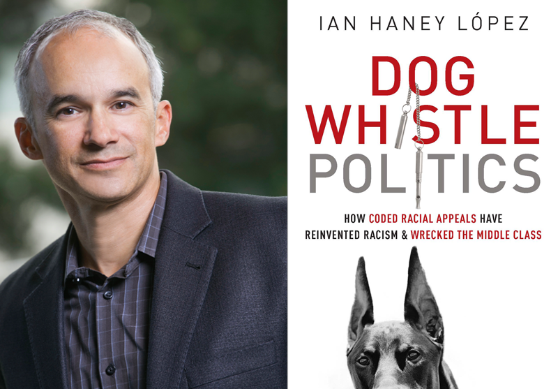 an analysis of dog whistle politics by ian haney lopez It looks like you've lost connection to our server please check your internet connection or reload this page.