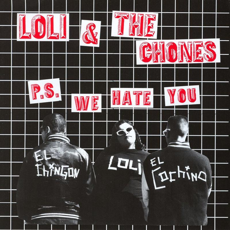 Loli & The Chones - P.S. We Hate You (1997)