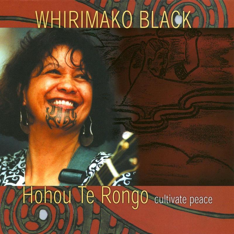 Whirimako Black - Hohou Te Rongo: Cultivate Peace  [2003]