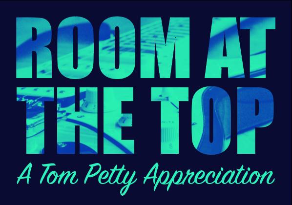 Room At The Top: A Tom Petty Appreciation