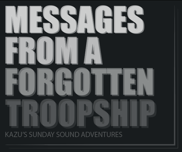 Messages from a forgotten troopship