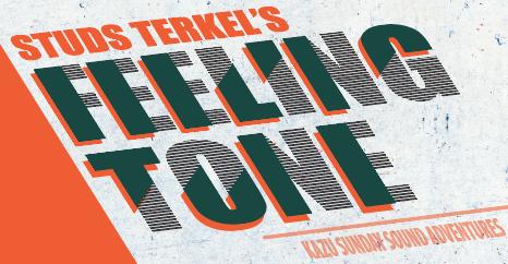 Studs Terkel's Feeling Tone