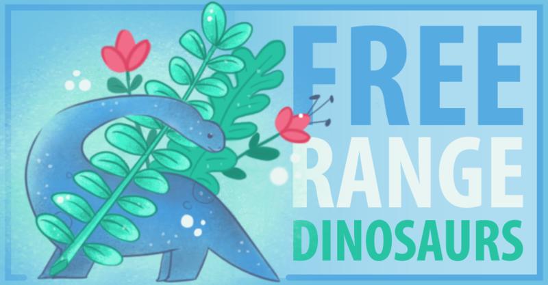 Free Range Dinosaurs