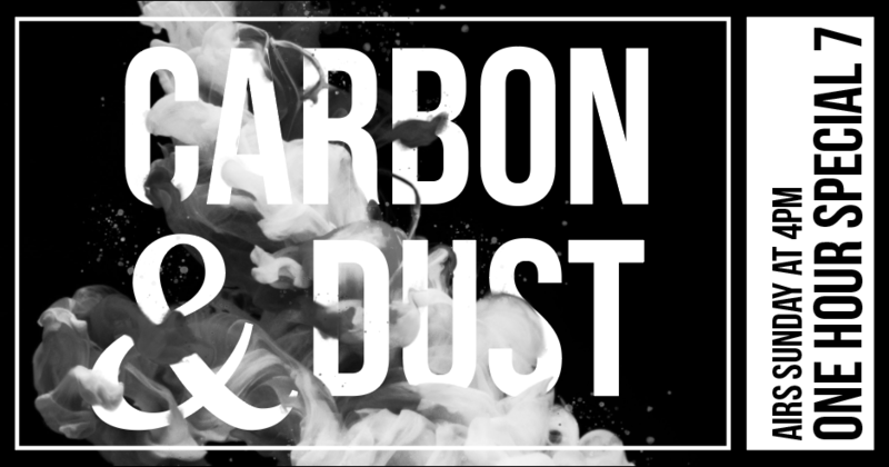 One Hour Special 7: Carbon & Dust