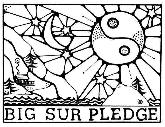 "A group of Big Sur residents created the ""Big Sur Pledge."" The goal is to remind people to respect Big Sur's fragile wilderness."