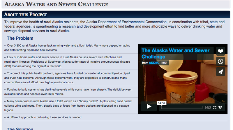 The state of Alaska is working with the private sector to find alternatives to expensive piped water, and the labor-intensive haul systems that are less effective in meeting public health needs. Find out more at: http://watersewerchallenge.alaska.gov/