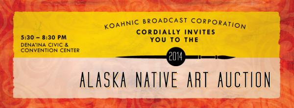 Koahnic invites you to the 2014 Alaska Native Art Auction