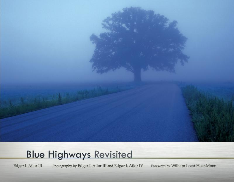"The book ""Blue Highways Revisited"" retraces the path of the original best-selling book."