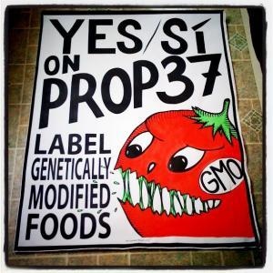 A poster in support of Prop 37.