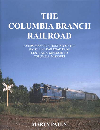 Marty Paten published the book on The Columbia Branch Railroad in 2012
