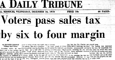 The Columbia Daily Tribune from December 1970 reports that voters pass the first municipal sales tax.