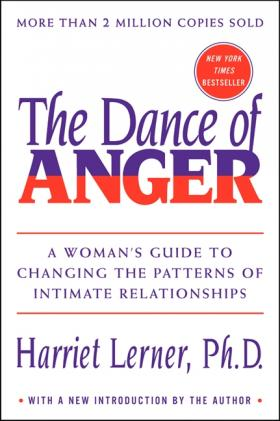 Harriet Lerner's book, The Dance of Anger
