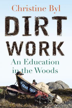 Christine Byl, author of Dirt Work, has worked in Glacier National Park, Denali National Park and Prince William Sound.