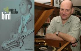 """Chuck Haddix is the author of """"Bird: The Life and Music of Charlie Parker."""""""