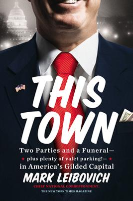 Mark Leibovich is the author of This Town.