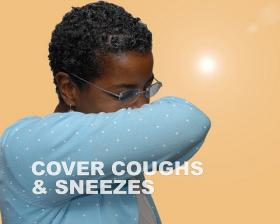 In addition to covering your mouth when you cough or sneeze the best thing you can do to limit risk of infection is to keep your hands away from you eyes, nose and mouth.