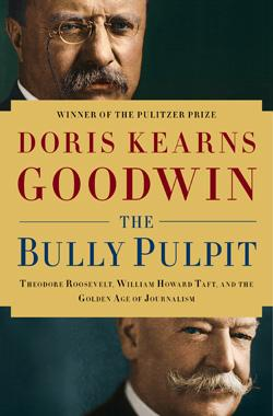 'The Bully Pulpit' is historian Doris Kearns Goodwin's latest work of presidential history.
