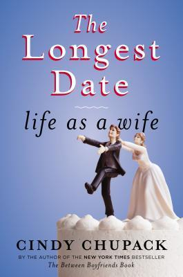 Cindy Chupak is the author of 'The Longest Date: Life as a Wife.'
