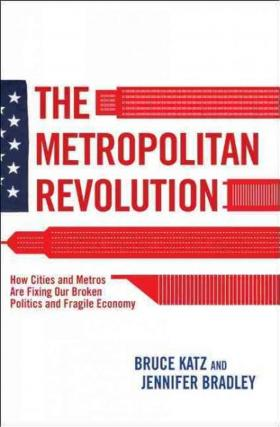 Bruce Katz is the co-author of 'The Metropolitan Revolution: How Cities Are Fixing Our Broken Politics and Fragile Economy.'