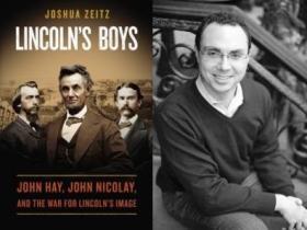 Joshua Zeitz is the author of 'Lincoln's Boys.'