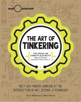 Karen Wilkinson is the co-author of The Art of Tinkering.