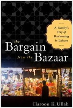 Haroon Ullah is the author of The Bargain From the Bazaar: A Family's Day of Reckoning in Lahore.