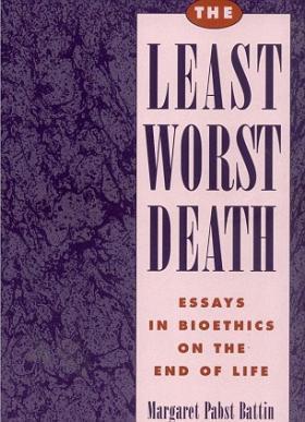 Peggy Battin is the author of 'Least Worst Death.'