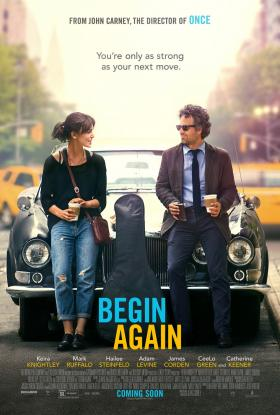 'Begin Again' made Steve Walker's list for this weekend.