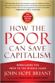 John Hope Bryant's recent book has a different take on the relationship between capitalism and the poor.