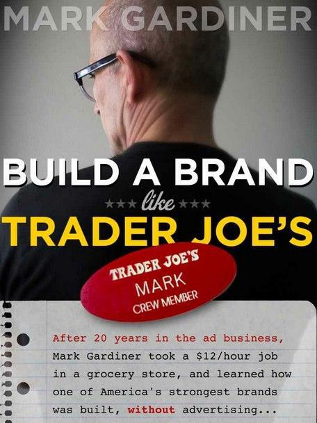 Build A Brand Like Trader Joe S