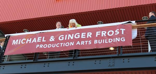 The production building is named for longtime supporters, Michael and Ginger Frost.