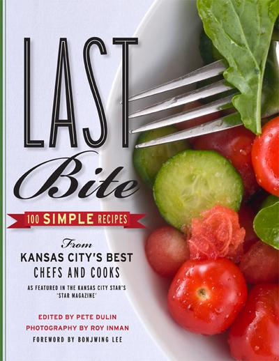 Cover of Last Bite: 100 Simple Recipes from Kansas City's Best Chefs and Cooks